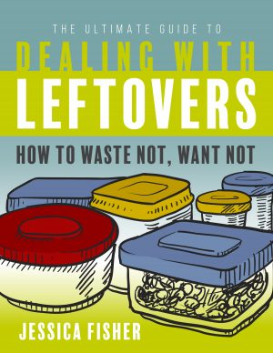 cover of ultimate guide to dealing with leftovers