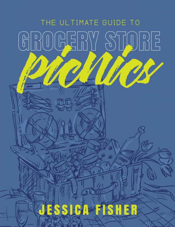 cover image of the ultimate guide to grocery store picnics